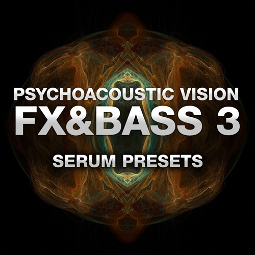 PAV FX & Bass Vol. 3 (SERUM PRESETS)