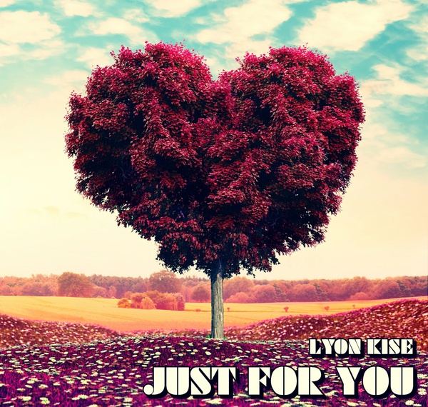 Lyon Kise - Just For You