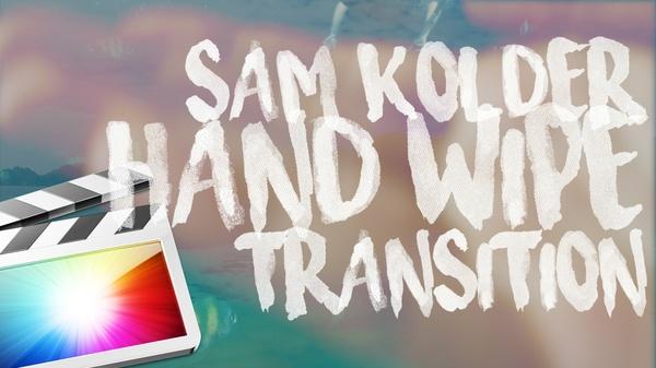 SAM KOLDER HAND WIPE TRANSITION