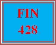FIN 428 Entire Course