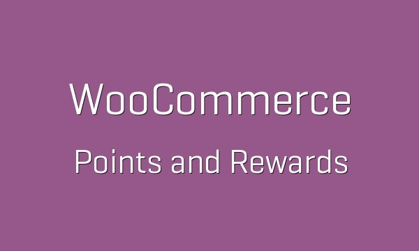 WooCommerce Points and Rewards 1.6.9 Extension