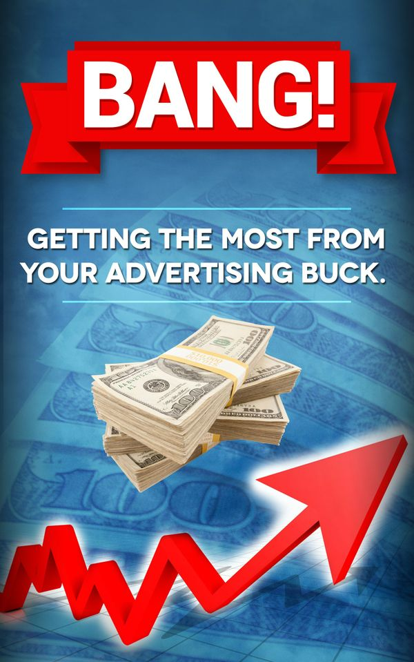 Bang! Getting the Most From Your Advertising Buck