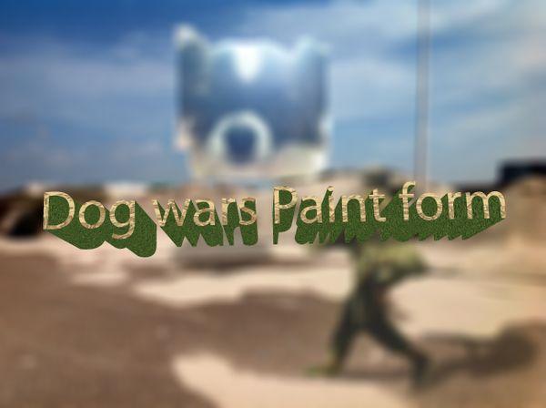 Dog Wars Paint Form