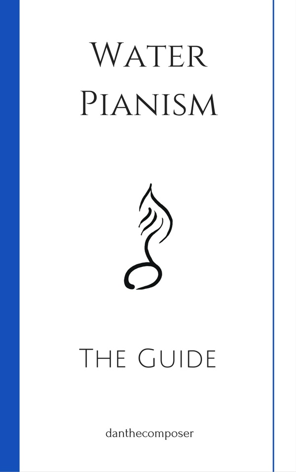 Water Pianism - The Guide