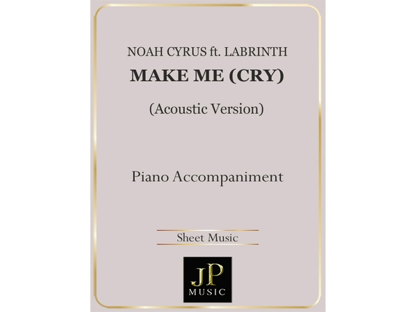 Make Me (Cry) [Acoustic Version] - Piano Accompaniment