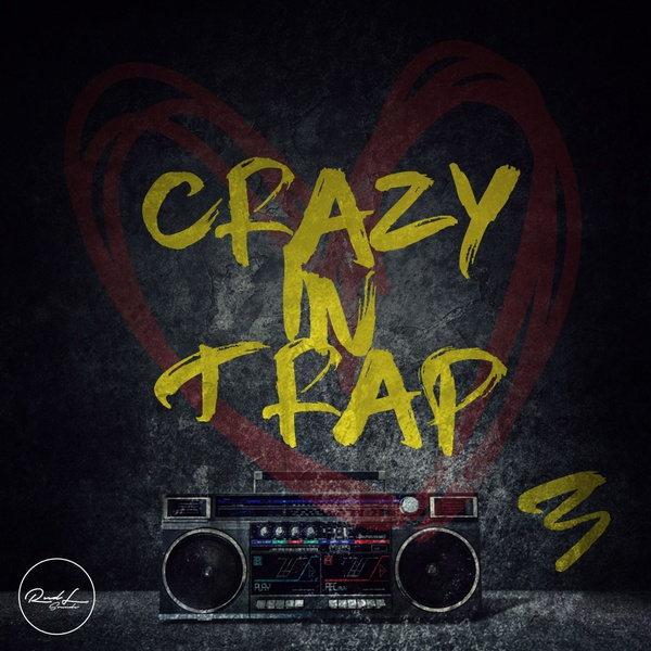 Crazy In Trap Vol 3