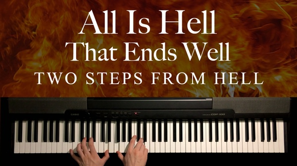 All Is Hell That Ends Well Piano Sheet Music (Two Steps From Hell)