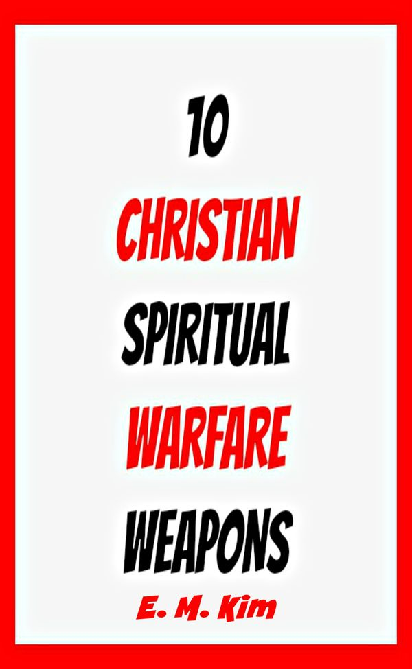 the christians weapons for spiritual warfare essay Essay on spiritual warfare beauwulf warfare essays] 647 words [tags: christian spiritual gifts] 1601 words (46 pages) strong essays.