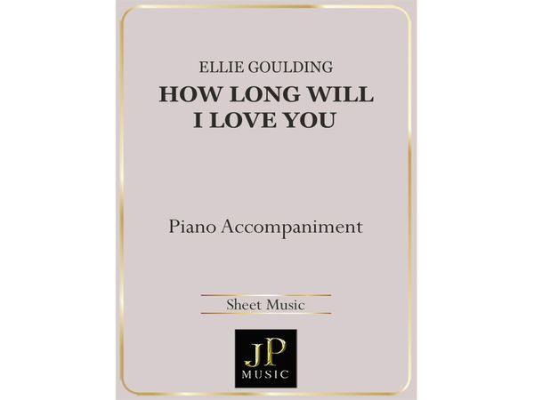 How Long Will I Love You - Piano Accompaniment