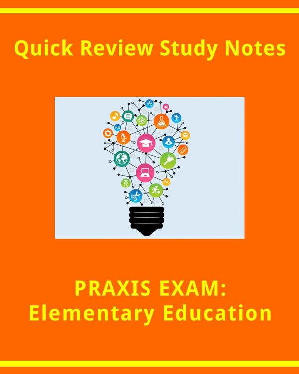Quick Review Facts for the PRAXIS Exam - Elementary Education