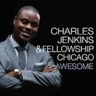 Awesome (My God Is Awesome) by Charles Jenkins