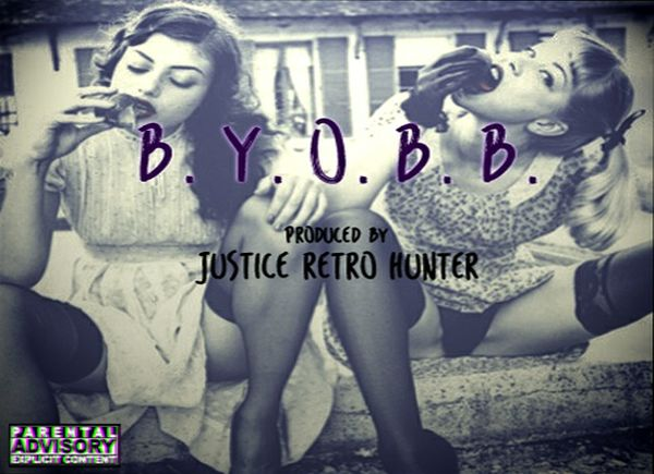 B.Y.O.B.B. Prod. Justice Retro Hunter