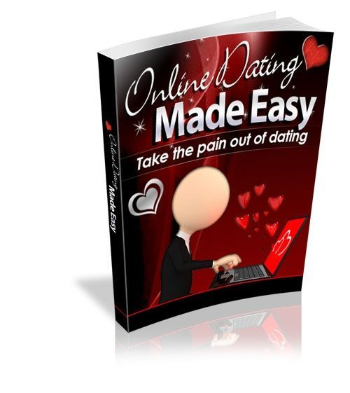 Online Dating Made Easy: Take The Pain Out Of Dating