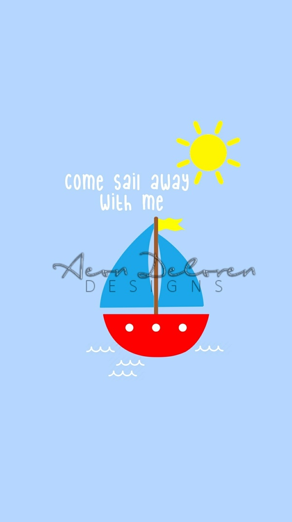 """Come Sail Away""  PHONE, TABLET, OR DESKTOP BACKGROUND"