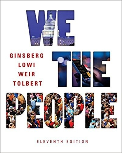 We the People An Introduction To American Politics 11th edition ( PDF , instant download )