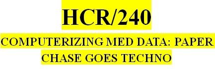 HCR 240 Week 2 HIPAA and Information Technology