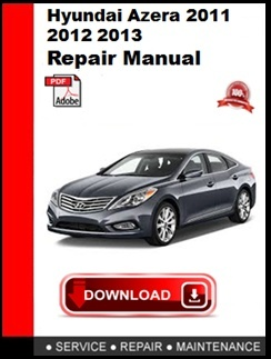 Hyundai Azera 2011 2012 2013 2014 2015 Repair Manual