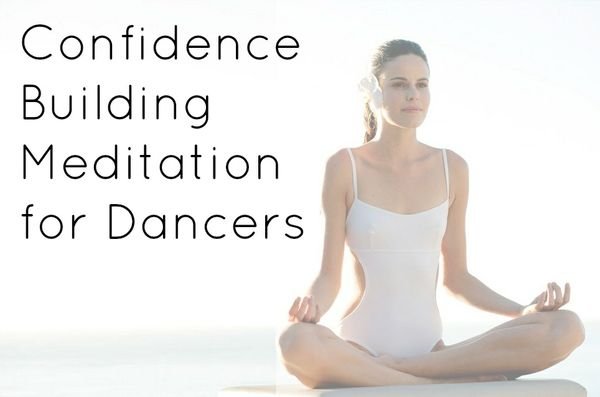 Confidence Building Meditation for Dancers