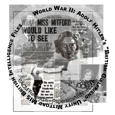 World War II Adolf Hitler's 'British Girlfriend' Unity Mitford MI5 British Intelligence File