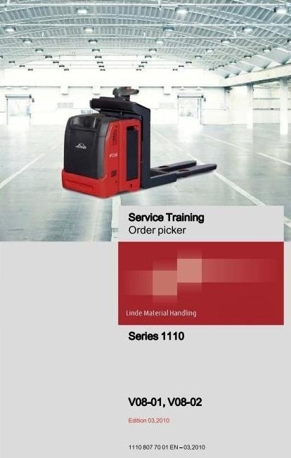 Linde Order Picker Type 1110: V08-01, V08-02 Service Training (Workshop) Manual