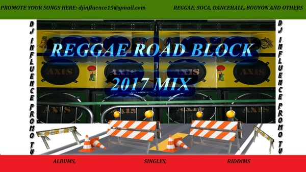 REGGAE BLOCK ROAD 2017 MIX by Djinfluence
