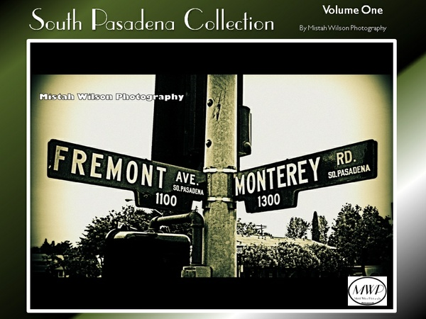 South Pasadena Collection Volume One by Mistah Wilson Photography