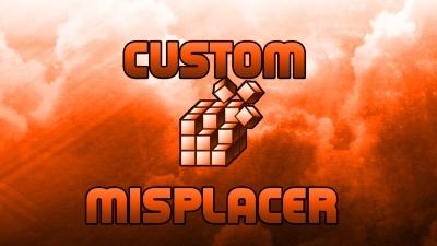 Custom Misplacer V9