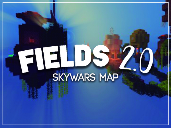 {-FIELDS 2.0-} [SKYWARS MAP]