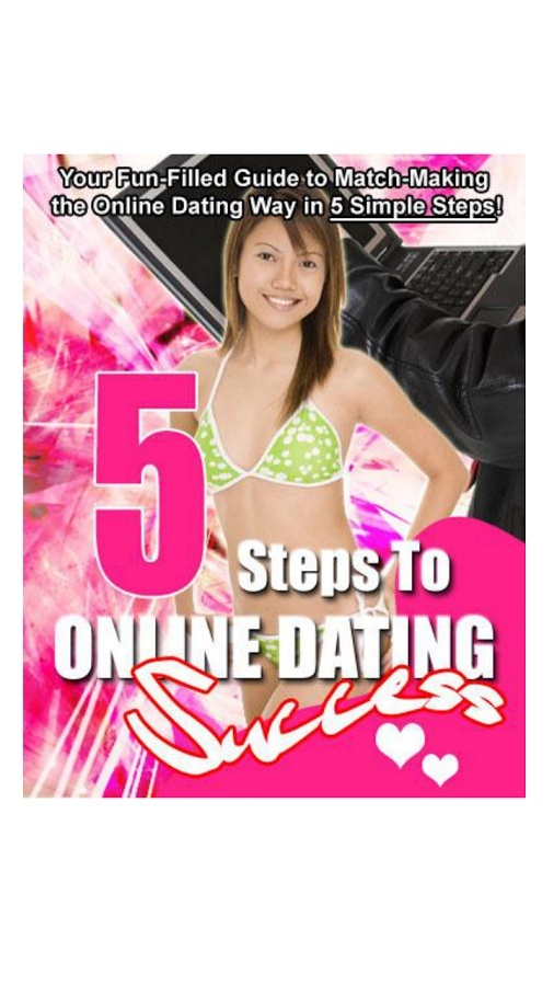 5 Steps To Online Dating Success. Copy These Steps And Hook Up With The Perfect Partner Easily Today