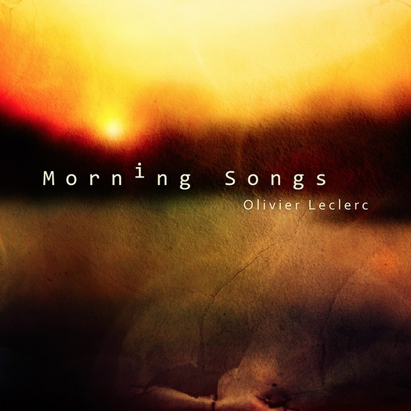Olivier Leclerc - MORNING SONGS