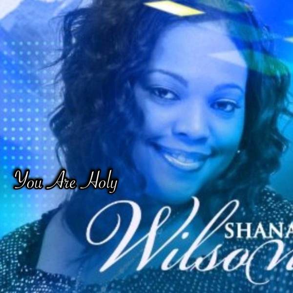 YOU ARE HOLY by Shana Wilson