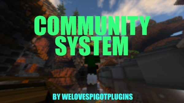 COMMUNITY SYSTEM | 100 % BUGFREI | ORIGINAL BY WELOVESPIGOTPLUGINS | + SOURCECODE