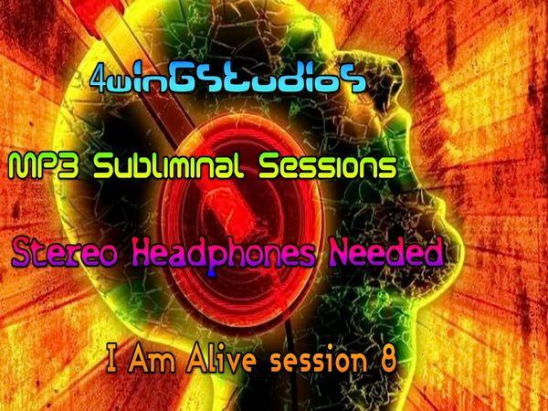 I Am Alive session 8 MP3 Subliminal Session