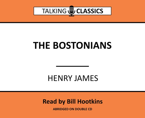 Talking Classics: The Bostonians