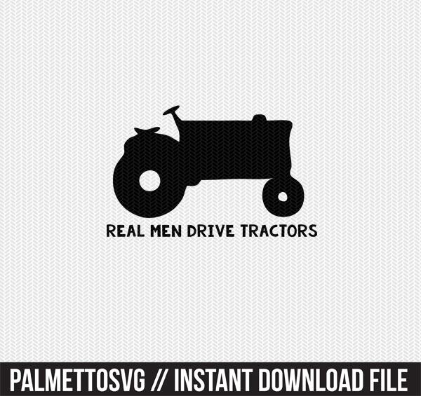 real men drive tractors clip art svg dxf cut file silhouette cameo cricut download
