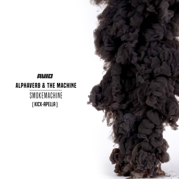 Alphaverb & The Machine - Smokemachine (Kick-Apella)