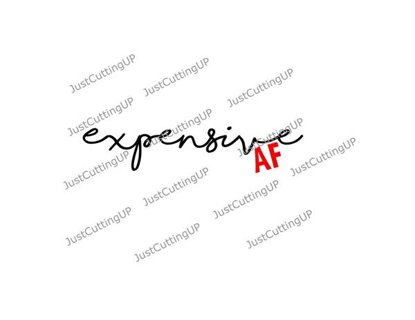 Expensive AF SVG- SVG only
