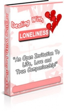 Dealing With Loneliness Ebook. Learn How To Deal With Loneliness