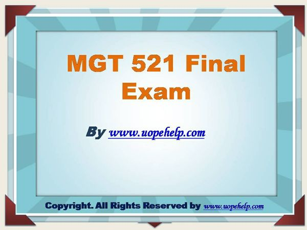 mkt 521 final exam Mkt/421 mkt 421 mkt421 week 5 final exam (uop)report this question as inappropriatequestion1 mgt 521 final exam study guide 06/28/2016.