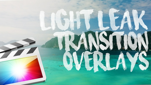 Sam Kolder Inspired Light Leaks for Final Cut Pro X
