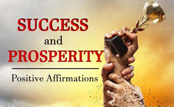 SUCCESS and PROSPERITY Positive Affirmations