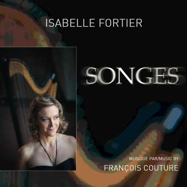 Album - SONGES - Isabelle Fortier (harpist) - François Couture (Composer)