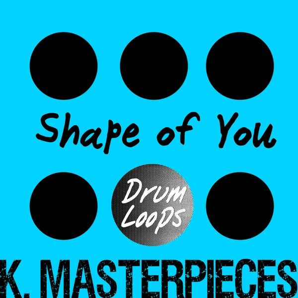 Shape of You - Drum Loops - Inspired by Ed Sheeran