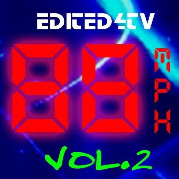 EditEd4TV 88 MPH Vol.2