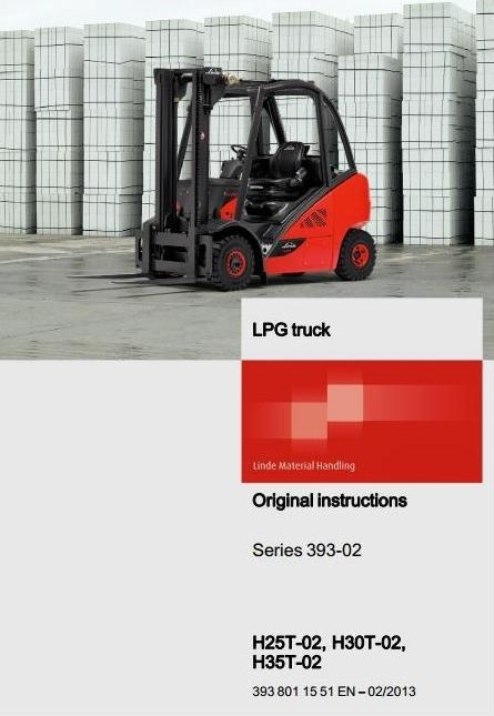 Linde LPG Forklift Truck H-Series Type 393: H25T-02, H30T-02, H35T-02 User Manual