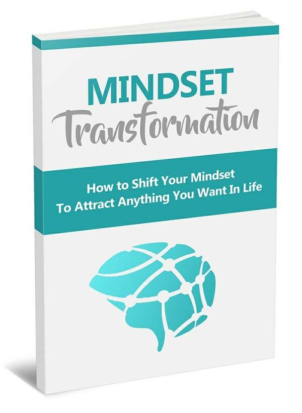 Ebook Mindset Transformation How to Shift Your Mindset To Attract Anything You Want In Life