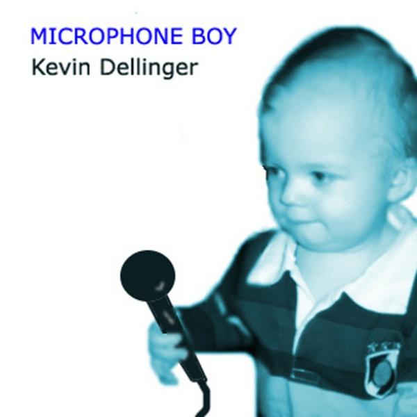 Kevin Dellinger - Microphone Boy MP3