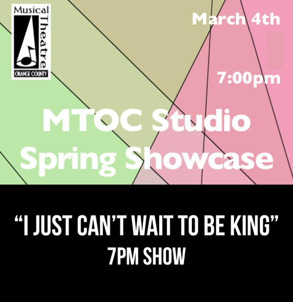 """I Just Can't Wait To Be King"" –  7PM 3/4/17 MTOC Spring Showcase"