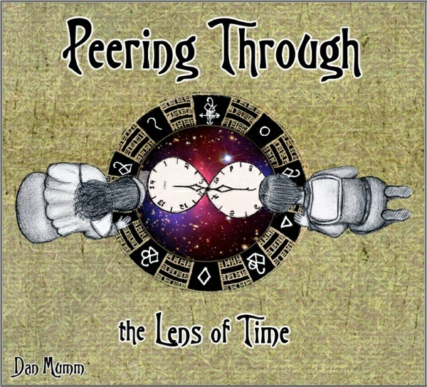 """Peering Through the Lens of Time"" - Dan Mumm - 2015 Full Album"