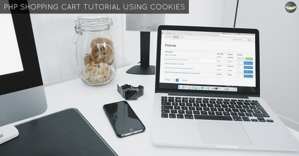 PHP Shopping Cart Tutorial Using COOKIES - LEVEL 2